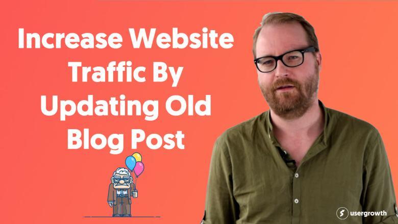 Increasing Website Traffic By Updating Old Blog Posts
