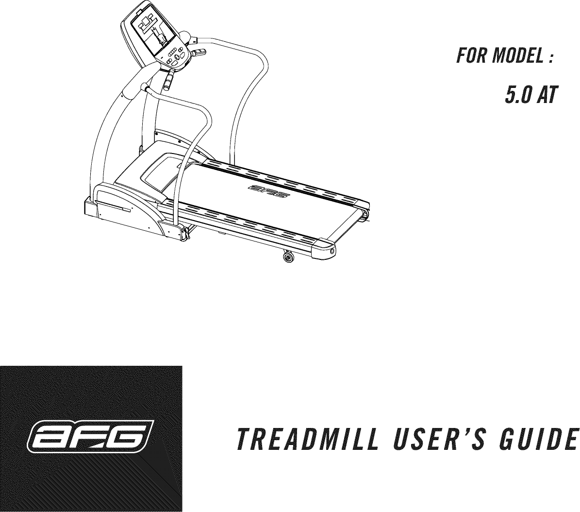 AFG 5.0AT User Manual TREADMILL Manuals And Guides 1109443L