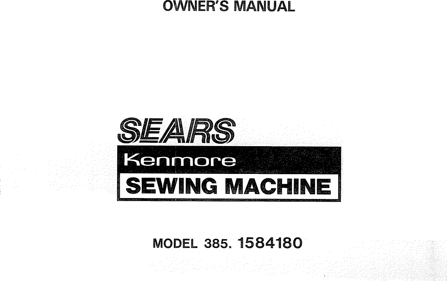 Kenmore Sewing Machine 385 Users Manual