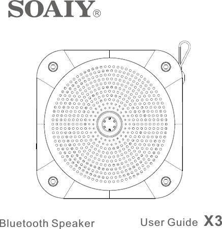 SOAIY TECHNOLOGY X3 Bluetooth Speaker User Manual NTS5