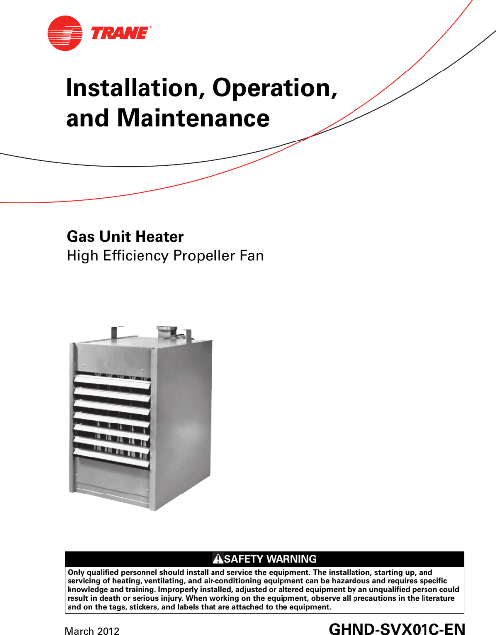 medium resolution of trane gas unit heaters installation and maintenance manual ghnd svx01c en 03 16 2012 installation operation heater high efficiency propeller fan s gh