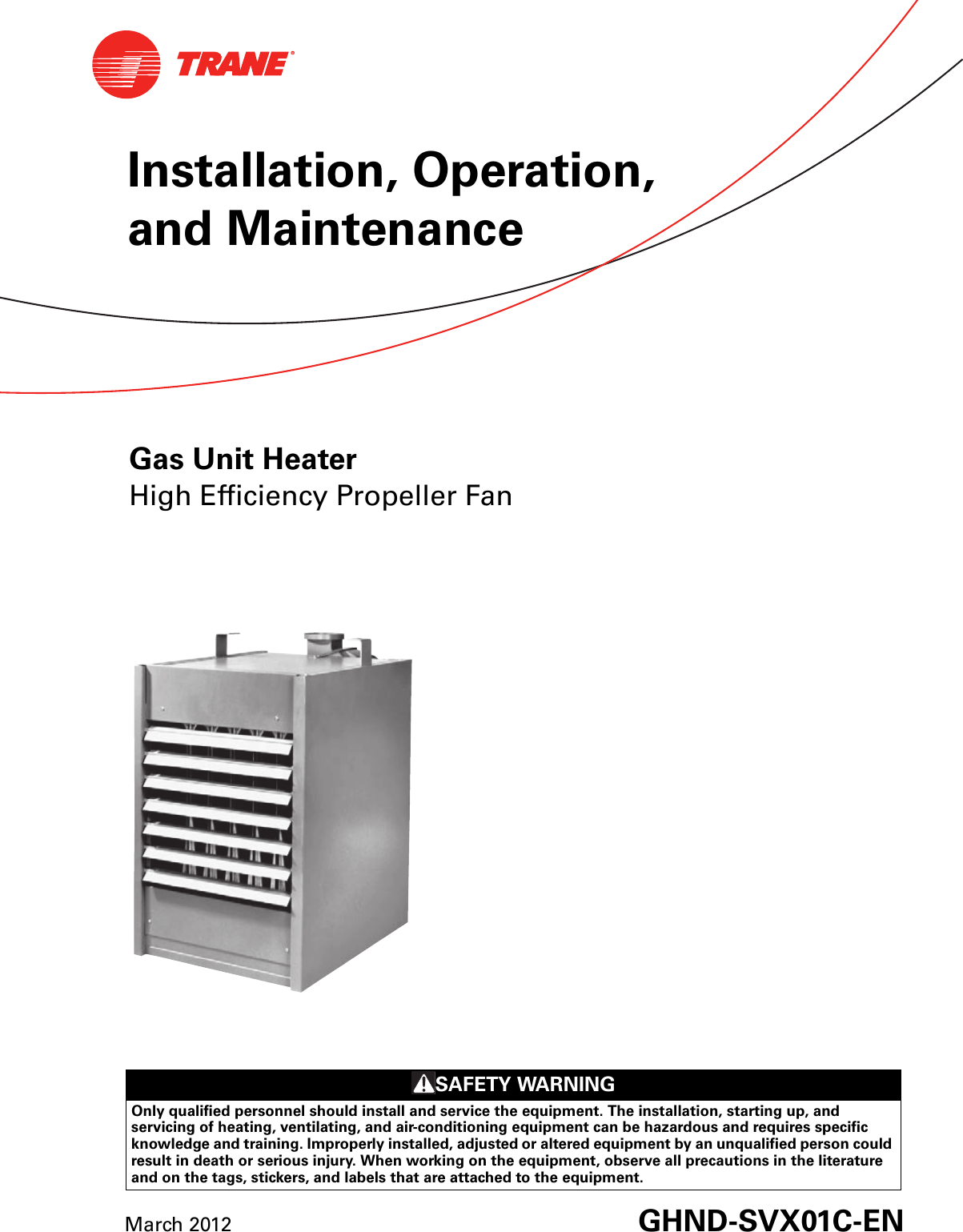 hight resolution of trane gas unit heaters installation and maintenance manual ghnd svx01c en 03 16 2012 installation operation heater high efficiency propeller fan s gh