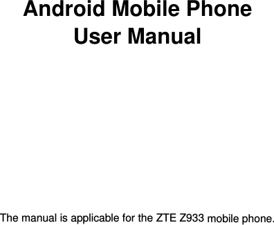 ZTE Z933 WCDMA Digital Mobile Phone User Manual N281 from