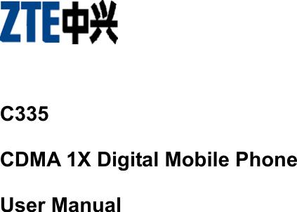 ZTE ZTEC335 800MHz CDMA2000 1X Mobile Phone User Manual
