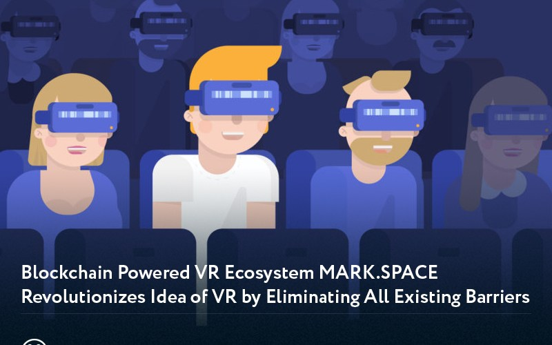 Mark Space cover - Blockchain Powered VR Ecosystem MARK.SPACE Revolutionizes Idea of VR by Eliminating All Existing Barriers