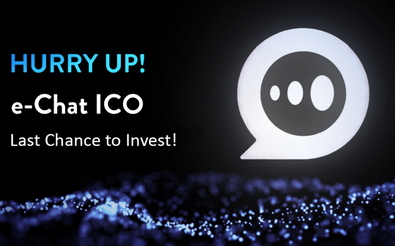 new1021 580 11 - Last Chance to Invest in e-Chat, ICO Ends on March 1, 2018