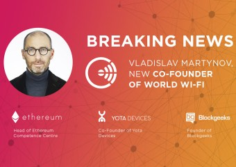 25 - Head of Ethereum Competence Centre Vladislav Martynov joined World Wi-Fi as a Co-Founder