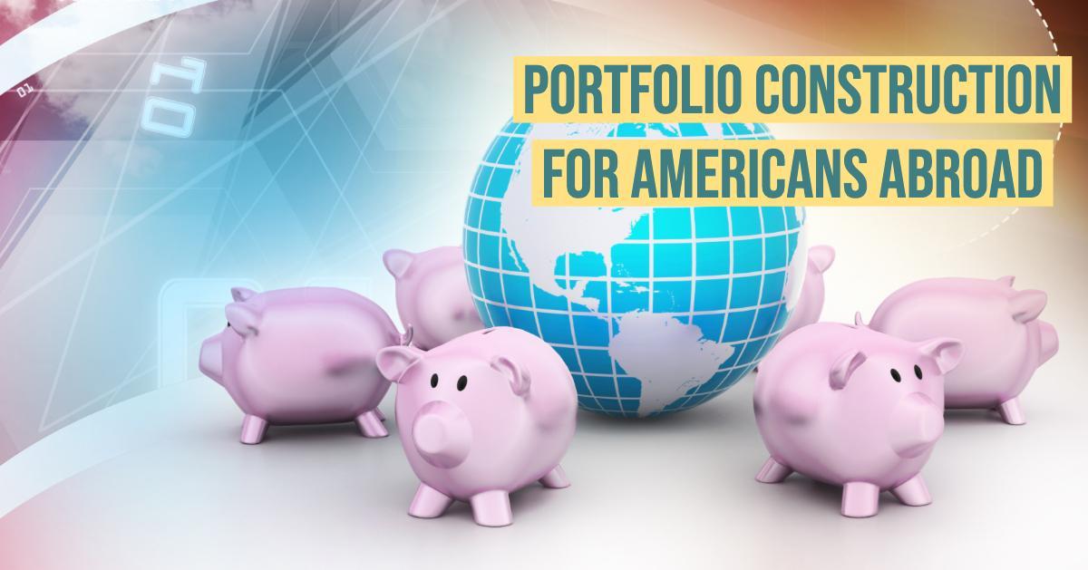 portfolio construction for americans abroad