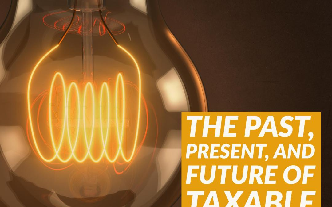 The Past, Present, and Future of Taxable Investing