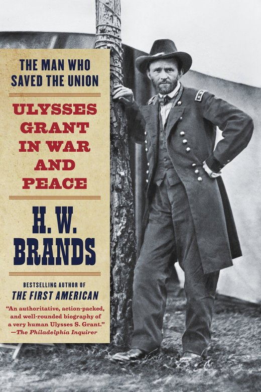 The Man Who Saved the Union by HW Brands