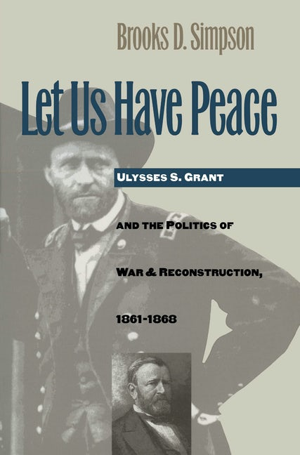 Let Us Have Peace by Brooks Simpson
