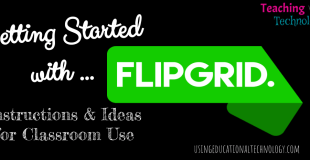 Using Flipgrid in the Classroom: I've Caught #FlipgridFever!
