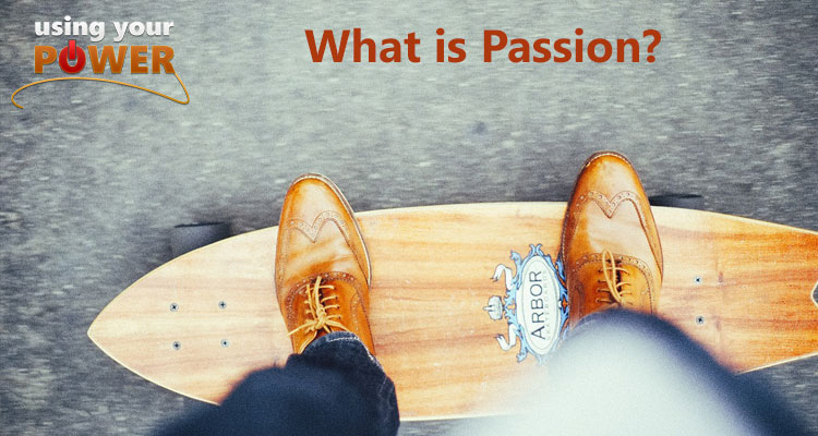 019 – What is Passion?
