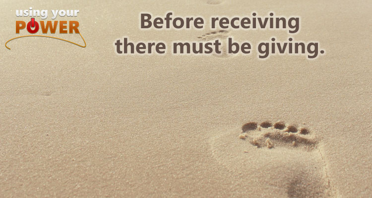 022 – Before receiving there must be giving.