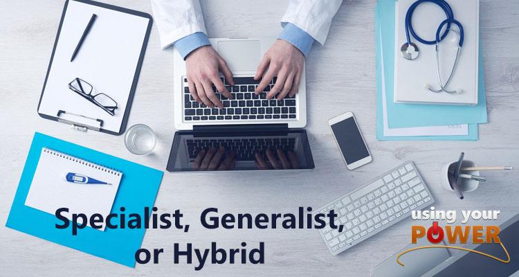 027 – Specialist, Generalist or Hybrid