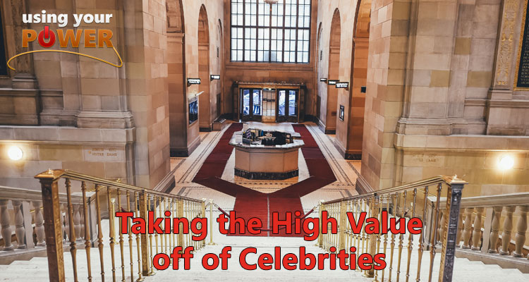 037 – Taking the High Value off of Celebrities