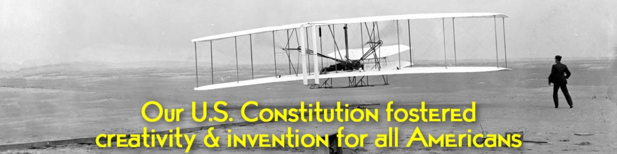 Our US Constitution fostered creativity and invention