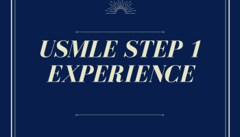 Dr  Anam Warraich's USMLE Step 1 Experience - MUST READ