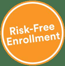 Risk Free Enrollment