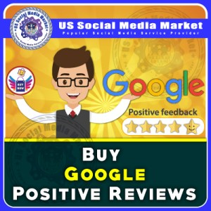 Buy Google Positive Reviews