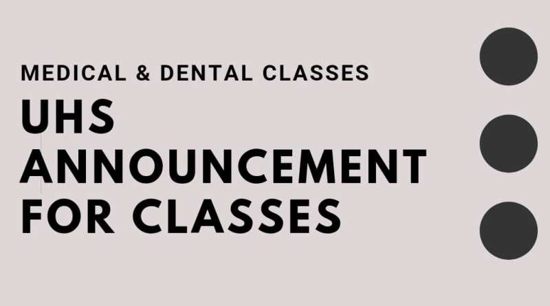 Medical and dental college classes announcement by UHS 2021