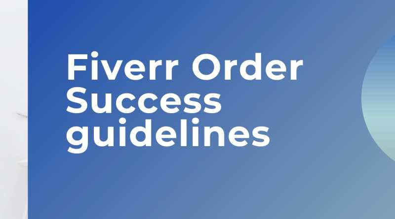 Fiverr tips to work and successful order
