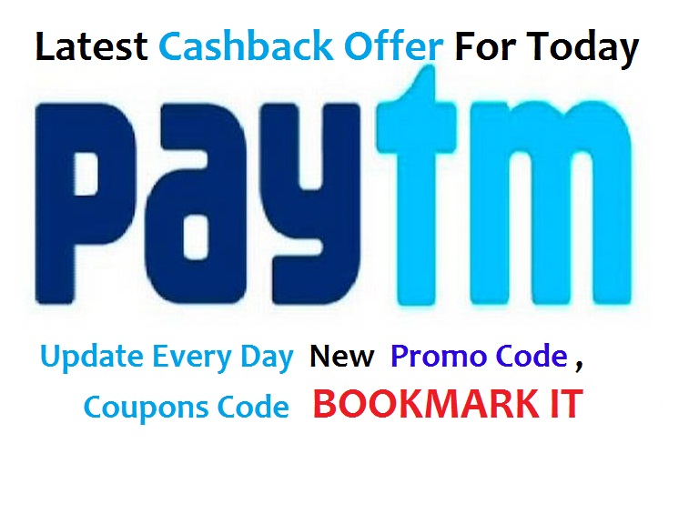 PayTM Cashback OfferPromo Coupon Codes For Today Update