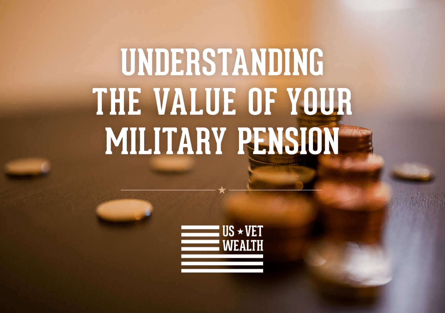 How To Value Your Military Pension