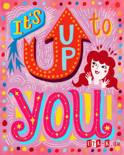 it's up to you poster