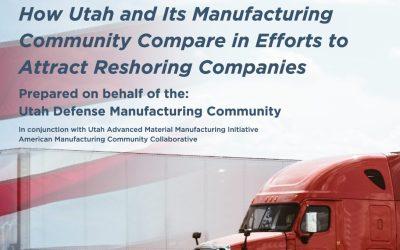 Reshoring Benchmark Study: Utah Exploring Manufacturing Reshoring