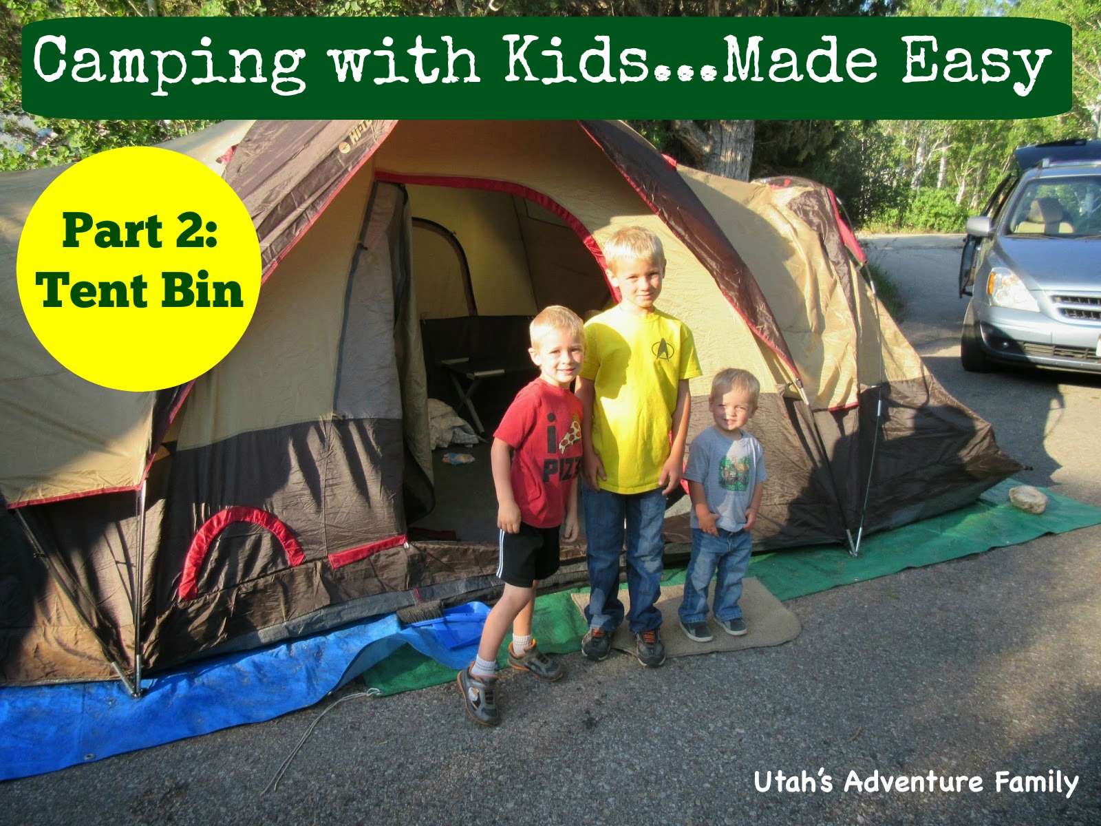 Made Easy (Part 2) & Camping with Kids...Made Easy (Part 2) - Utahu0027s Adventure Family