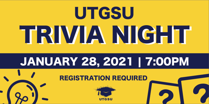 UTGSU Trivia Night. January 28, 2021 at 7:00PM. Registration Required. Text on yellow background.