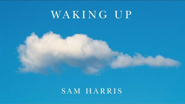 Sam Harris Waking up podcast