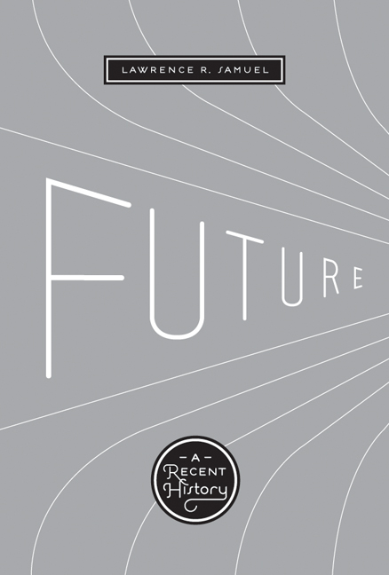 Future A Recent History By Lawrence R. Samuel