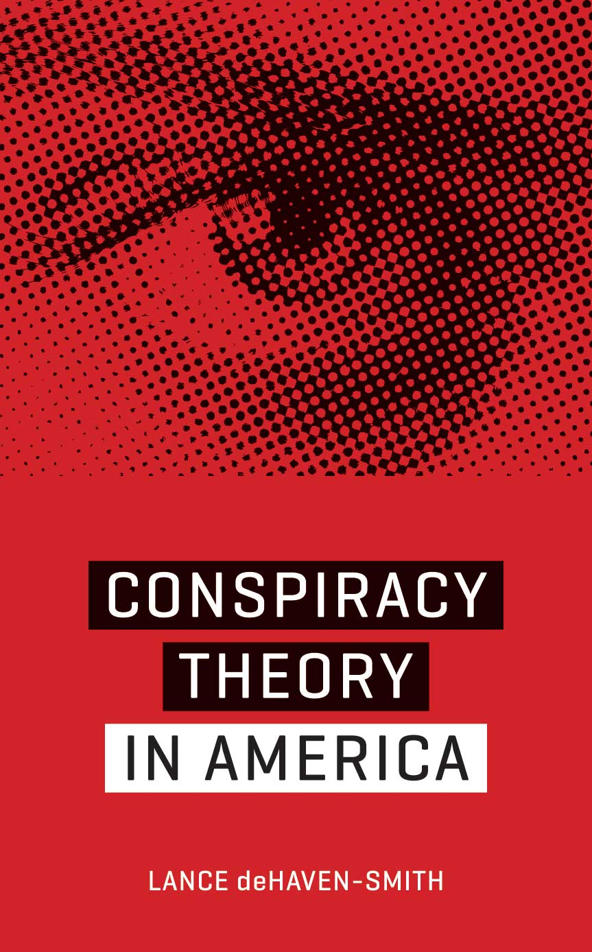 Conspiracy Theory in America By Lance deHavenSmith