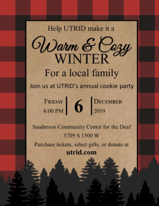 Help us make this winter warm and cozy for a local family. Join us at UTRID's annual cookie party. dec 6, 2019 6-8pm. @SCCDHH purchase tickets, select gifts or donate at UTRID.com