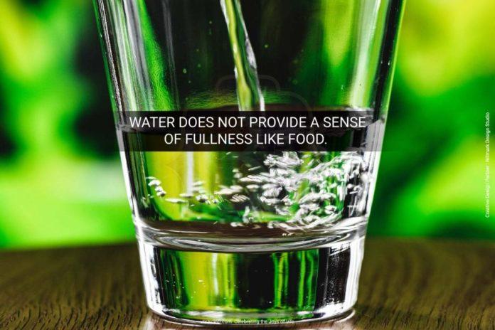 Water doesn't provide sense of fullness.