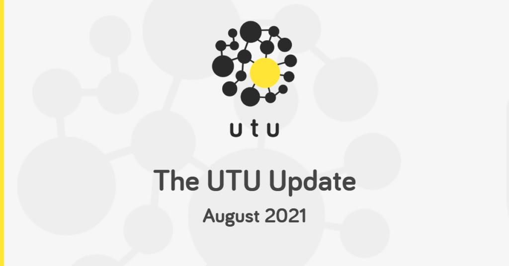 The UTU Update - August 2021