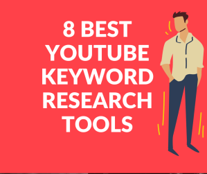 8 best youtube keyword research tools