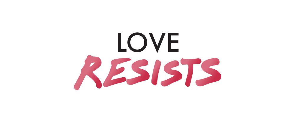Love Resists