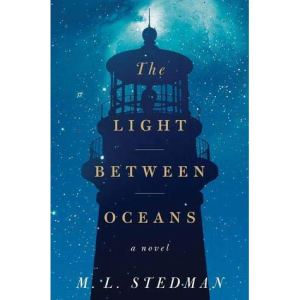 February Book Club: The Light Between Oceans, by M.L. Stedman