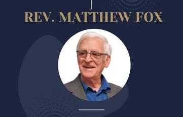 Rev. Matthew Fox