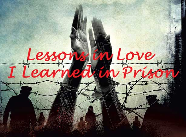 You are currently viewing Lessons in Love I Learned in Prison (Online Summer Service)
