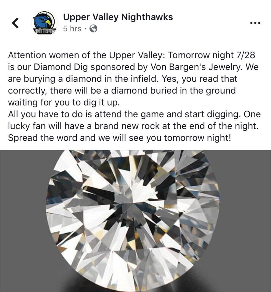 A screenshot of a Friday, July 27, 2018, Facebook post by the Upper Valley Nighthawks announcing there would be a diamond buried in the infield for one lucky person to find during a game on Saturday night at Maxfield Sports Complex in White River Junction.