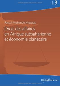 Droit des affaires en Afrique subsaharienne et économie planétaire