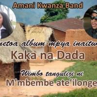 Amani kwanza Band: M'mbembe ate'ilonge wimbo kutoka album Kaka na Dada