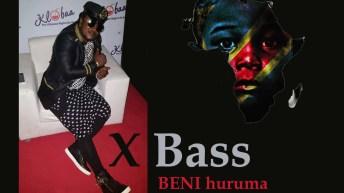 Nos artistes: XBass – BENI,  huruma sana