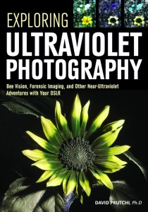 Exploring Ultraviolet Photography book by David Prutchi PhD.