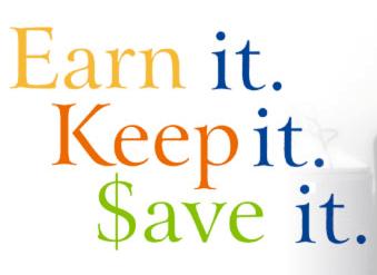 Earn it Keep it Save it