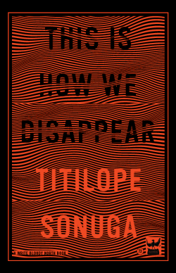This Is How We Disappear By Titilope Sonuga Book Cover